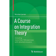 Course on Integration Theory (BOK)