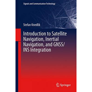 Introduction to Satellite Navigation, Inertial Navigation, a (BOK)