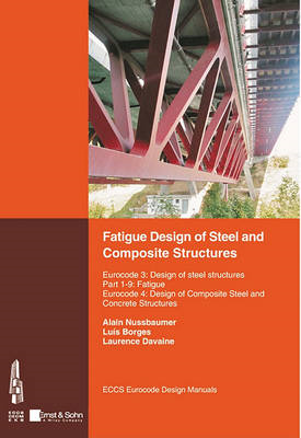 Fatigue Design of Steel and Composite Structures (BOK)