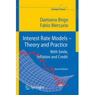 Interest Rate Models - Theory and Practice (BOK)