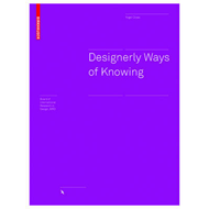 Designerly Ways of Knowing (BOK)