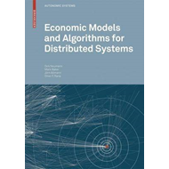 Economic Models and Algorithms for Distributed Systems (BOK)