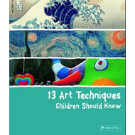 13 Art Techniques Children Should Know (BOK)