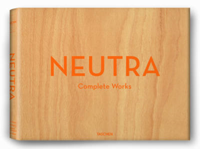 Neutra. Complete Works (BOK)