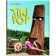 Tiki Pop. America Imagines its Own Polynesian Paradise (BOK)