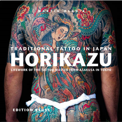 Traditional Tattoo in Japan -- HORIKAZU (BOK)