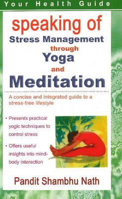 Speaking of Stress Management Through Yoga and Mediation (BOK)