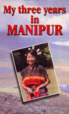 My Three Years in Manipur (BOK)
