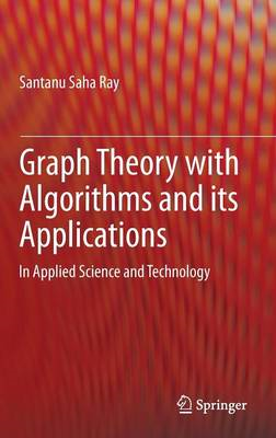 Graph Theory with Algorithms and Its Applications: In Applied Science and Technology (BOK)