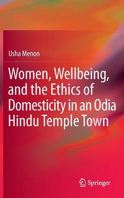 Women, Wellbeing, and the Ethics of Domesticity in an Odia H (BOK)