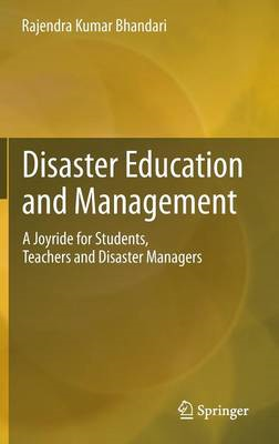 Disaster Education and Management: A Joyride for Students, Teachers and Disaster Managers (BOK)