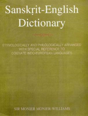 Sanskrit-English Dictionary: Etymologically & Philologically Arranged with Special Reference to Cogn (BOK)