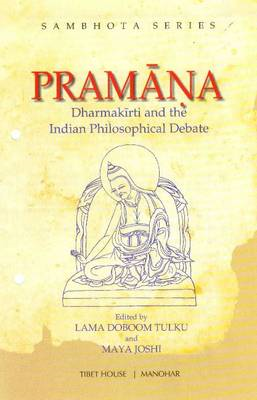 Pramana: Dharmakirti & the Indian Philosophical Debate (BOK)