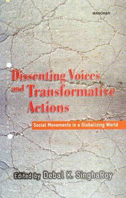 Dissenting Voices & Transformative Actions: Social Movements in a Globalizing World (BOK)