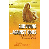 Surviving Against Odds: The Marginalized in a Globalizing World (BOK)