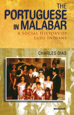 Portuguese in Malabar: A Social History of Luso Indians (BOK)