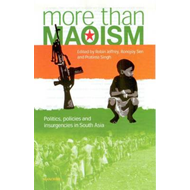 More Than Maoism: Politics, Policies, and Insurgencies in South Asia (BOK)
