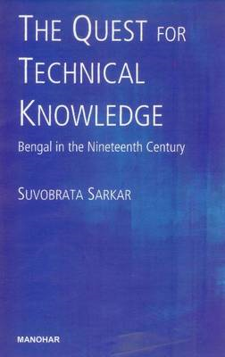 Quest for Technical Knowledge: Bengal in the Nineteenth Century (BOK)