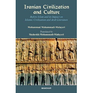 Iranian Civilization & Culture: Before Islam & Its Impact on Islamic Civilization & Arab Literature (BOK)