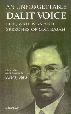 Unforgettable Dalit Voice: Life, Writings & Speeches of M. C. Rajah (BOK)
