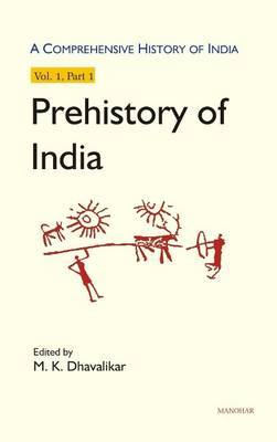 Comprehensive History of India: Prehistory of India -- Volume I: Part 1 (BOK)