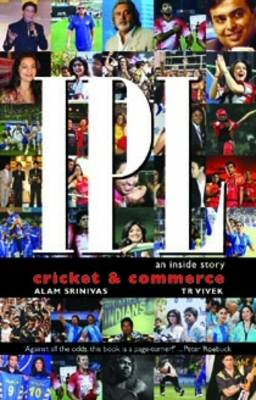 IPL Cricket and Commerce: An Inside Story (BOK)