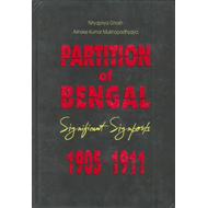 Partition of Bengal, Significant Signposts: 1905-1911 (BOK)