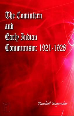 Comintern & Early Indian Communism (BOK)