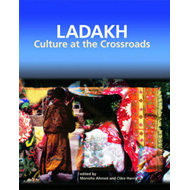 Ladakh: Culture at the Crossroads (BOK)