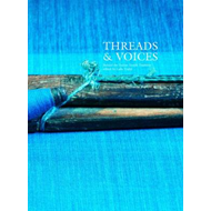 Threads and Voices: Behind the Indian Textile Tradition (BOK)