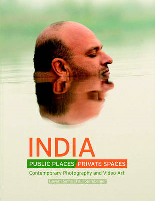 India Public Places, Private Spaces: Contemporary Photography and Video Art (BOK)