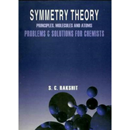 Symmetry Theory Principles, Molecules and Atoms Problems & S (BOK)