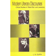 Modern Literary Discourses: Critical Studies in Yeats, Eliot and Lawrence (BOK)