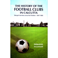 The History of the Football Clubs in Calcutta (BOK)