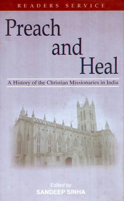 Preach and Heal: A History of the Christian Missionaries in India (BOK)