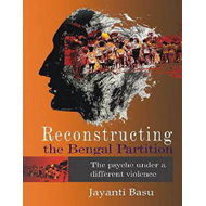 Reconstructing the Bengal Partition the Psyche Under a Diffe (BOK)