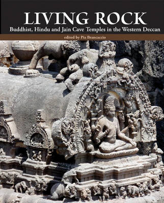 Living Rock: Buddhist, Hindu and Jain Cave Temples (BOK)