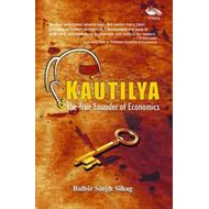 Kautilya: The True Founder of Economics (BOK)