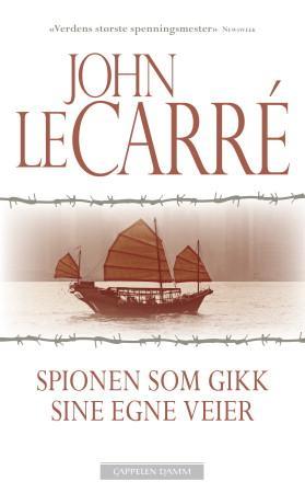 Spionen som gikk sine egne veier av John le Carré by