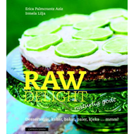 Raw delight - desserter, is, kaker, paier, kjeks - mmm! (BOK)
