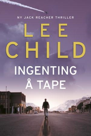 Ingenting å tape - en Jack Reacher-thriller (BOK)