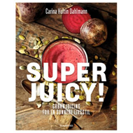 Superjuicy! - grønn juicing for en sunnere livsstil (BOK)