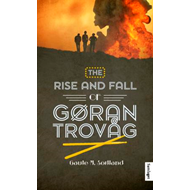 The rise and fall of Gøran Trovåg - roman (BOK)