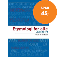 Produktbilde for Etymologi for alle - levende ord (BOK)