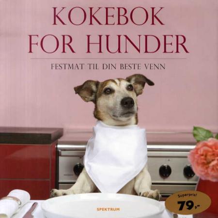 Kokebok for hunder - festmat til din beste venn