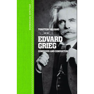 Edvard Grieg - composer, conductor and pianist (BOK)