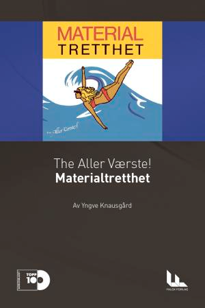 The Aller Værste!: Materialtretthet (BOK)