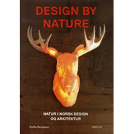 Design by nature - natur i norsk design og arkitektur (BOK)