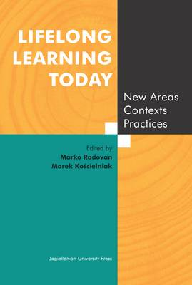 Lifelong Learning Today - New Areas, Contexts, Practices (BOK)