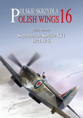 Supermarine Spitfire XVI: 1944-1946: Part 1 (BOK)